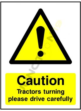 Caution tractors turning please drive carefully