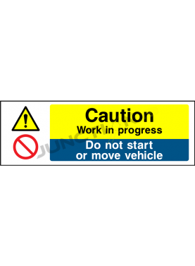 Caution Work In Progress Do Not Start Or Move Vechicle