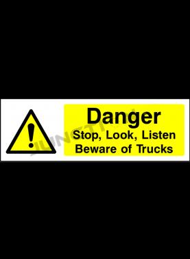 Danger Stop , Look , Listen Beware Of Trucks