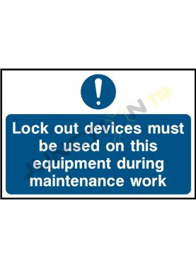Lock Out Devices Must Be Used On This Equipment During Maintenance Work