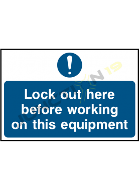 Lock Out Here before Working On This Equipment