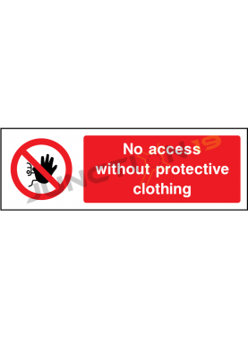 No Access Without protective Clothing