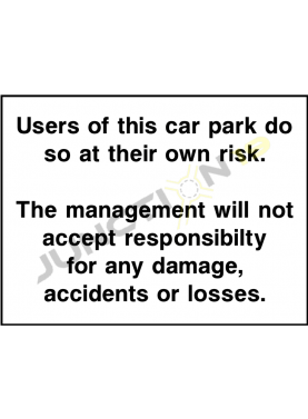 Users Of This Car Park Do So At Their Own Risk The management Will Not Accept Responsibility For Any Damage Accidents Or losses